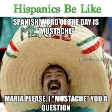 Spanish Word Of The Day Meme - mexican word of the day pictures mexican word of the day word of
