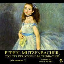 josefine mutzenbacher peperl mutzenbacher tochter der josefine mutzenbacher mutzenbacher