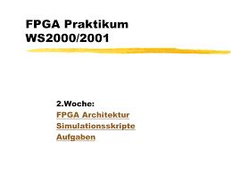 praktikum architektur 2 woche fpga architektur simulationsskripte aufgaben ppt