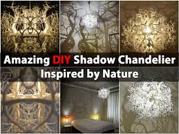 Chandelier Light Fixtures by Amazing Diy Shadow Chandelier Inspired By Nature Diy U0026 Crafts