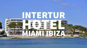 intertur hotel miami ibiza es cana ibiza youtube