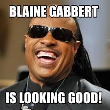 Blaine Meme - meme creator blaine gabbert is looking good meme generator at