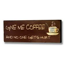 wooden coffee wall 32 best wall plaques images on wall plaques