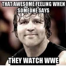 Dean Ambrose Memes - my smile is way bigger than that wwe divas etc pinterest big