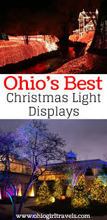 christmas light displays in ohio ohio s best christmas lights displays christmas lights ohio and