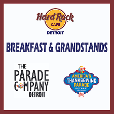 thanksgiving parade tickets hard rock cafe breakfast package the parade company