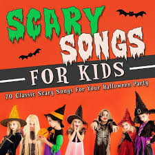 scary songs for kids 70 classic scary songs for your halloween