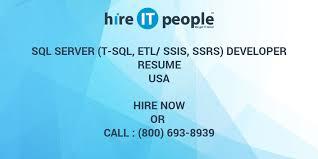 Sql Server Developer Resume Sample by Sql Server T Sql Etl Ssis Ssrs Developer Resume Hire It
