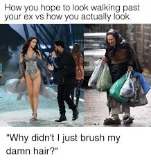 Ex Memes - how you hope to look walking past your ex vs how you actually look