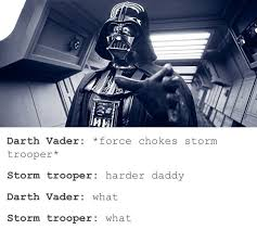 darth vader force choke darth vader choke me daddy know your meme