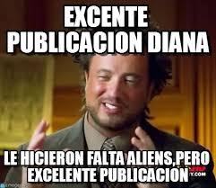 Where Did The Aliens Meme Come From - excente publicacion diana ancient aliens meme on memegen