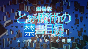 a certain magical index the movie the miracle of endymion toaru majutsu no index endymion no kiseki trailer youtube