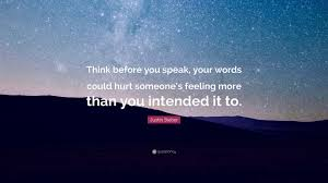 Think Before You Text Your - justin bieber quote think before you speak your words could hurt