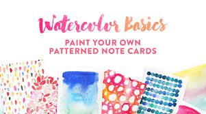 watercolor notecards watercolor basics paint your own patterned note cards juliet