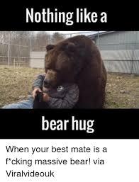Funny Bear Memes - 25 best memes about bear hug bear hug memes