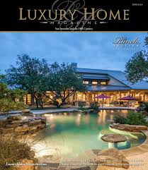 Home Hill Country Medical Associates New Braunfels Tx Luxury Home Magazine San Antonio Issue 6 4 By Luxury Home Magazine