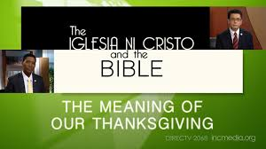 the meaning of our thanksgiving iglesia ni cristo and the bible