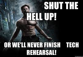 Come At Me Bro Meme Generator - shut the hell up or we ll never finish tech rehearsal