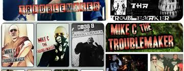 mike c the troublemaker reverbnation