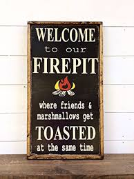Firepit Signs Welcome To Our Pit Sign Outdoor Sign Cing Sign