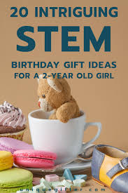 20 stem birthday gift ideas for a 2 year unique gifter