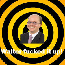 Walter Meme - walter fucked it up know your meme