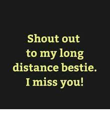 I Miss You Memes - shout out to my long distance bestie i miss you meme on esmemes com