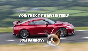 nissan gtr look alike 9 things you should never say to a jdm fanboy
