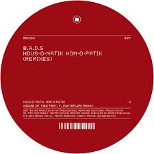 Hous by B A D S Hom O Patik Hous O Matik Remixes Ep Digital Love