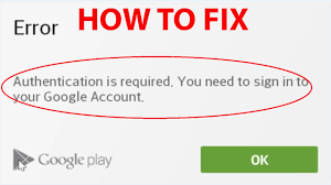 my google play order fix authentication is required you need to sign in to your google