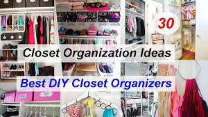 Best Closet Organizers 30 Closet Organization Ideas Best Diy Closet Organizers Youtube