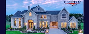 first texas homes quality construction oustanding values