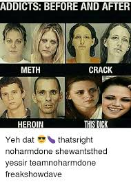 Heroin Addict Meme - 25 best memes about before and after crack before and