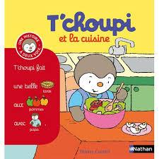 livre de cuisine enfant livre t choupi et la cuisine pour enfant de 2 ans à 4 ans oxybul