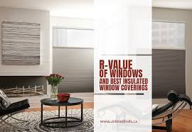 RValue of Windows and Window Treatments with good R Value