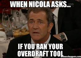 Meme Tool - when nicola asks if you ran your overdraft tool meme confused
