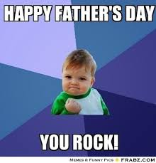 Fathers Day Memes - 14 father s day memes to make you laugh out loud as you celebrate