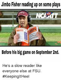 Fsu Memes - jimbo fisher reading up on some plays fsu ncaa achin olleg tbal