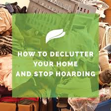 How To Declutter Your Home by How To Declutter Your Home And Stop Hoarding