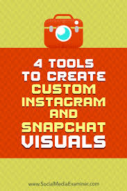 4 tools to create custom instagram and snapchat visuals social