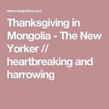 thanksgiving in mongolia thanksgiving the o jays and the new yorker