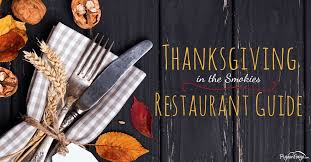 thanksgiving in pigeon forge restaurant guide pigeon forge tn