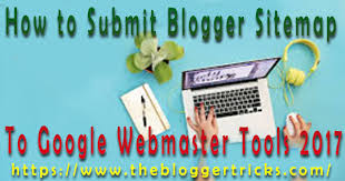 webmaster how to submit blogger sitemap to google webmaster tools 2017
