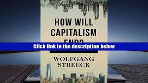 read online how will capitalism end essays on a failing system