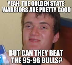 Chicago Bulls Memes - personally i think the 95 96 bulls would imgflip