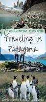 Tips For Making Your Guest List by 10 Essential Tips For Planning A Trip To Patagonia Patagonia
