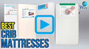 Crib Mattress Fit by Top 10 Crib Mattresses Of 2017 Video Review