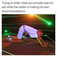 Making My Own Meme - trying to order what you actually want to eat while the waiter is