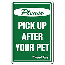 Signage For Comfort Rooms Amazon Com Please Pick Up After Your Pet No Dog Sign
