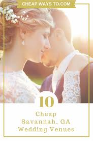 cheap wedding venues in ga 10 cheap wedding venues cheap ways to tie the knot